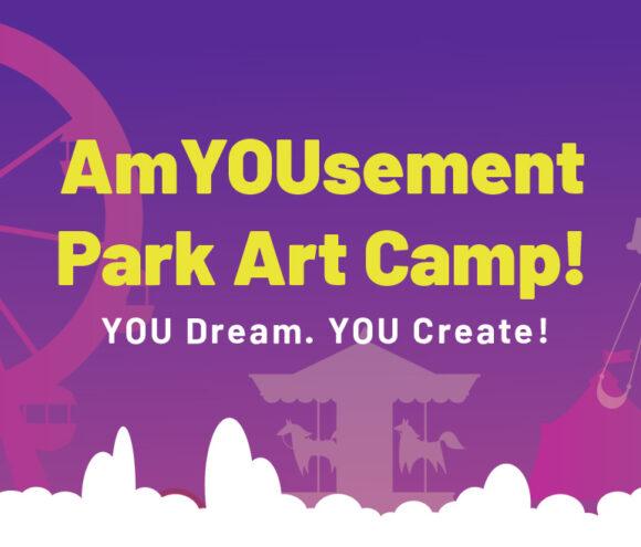 AmYOUsement Park Art Camp