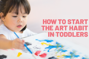 how-to-start-the-art-habit-in-toddlers